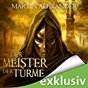 Der Meister der Türme Hörbuch von Martin Alexander Gesprochen von: Josef Vossenkuhl