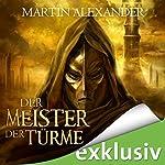 Der Meister der Türme | Martin Alexander