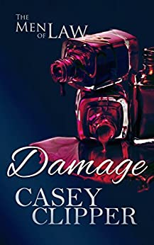 Damage: The Men of Law (The Men of Law Series Book 2) by [Clipper, Casey]