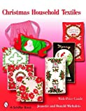 Christmas Household Textiles, Jeanette Michalets and Donald Michalets, 0764326465