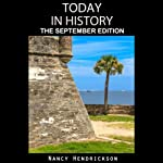 Today in History: The September Edition: History Matters | Nancy Hendrickson