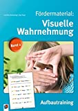 Fördermaterial: Visuelle Wahrnehmung – Band 2: Aufbautraining