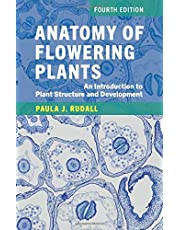 Anatomy of Flowering Plants: An Introduction to Plant Structure and Development