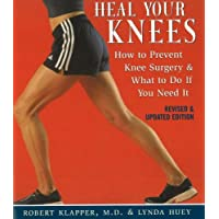 Heal Your Knees: How to Prevent Knee Surgery and What to Do If You Need it