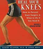Heal Your Knees, Robert Klapper and Lynda Huey, 1590771249