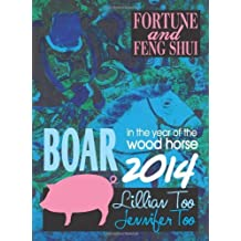 Lillian Too & Jennifer Too Fortune & Feng Shui 2014 Boar by Lillian Too & Jennifer Too (2013-11-15)