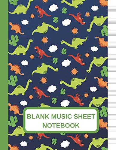 Blank Music Sheet Notebook: Large Music Manuscript Paper Journal WIth Dinosaur Cactus Sun And Cloud Pattern Design, Staff Paper, Music Composition And Songwriting Notebook ()