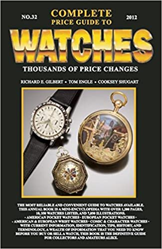 72f9f9a7d Complete Price Guide to Watches 2012: Richard E. Gilbert, Tom Engle,  Cooksey Shugart: 9780982948712: Amazon.com: Books