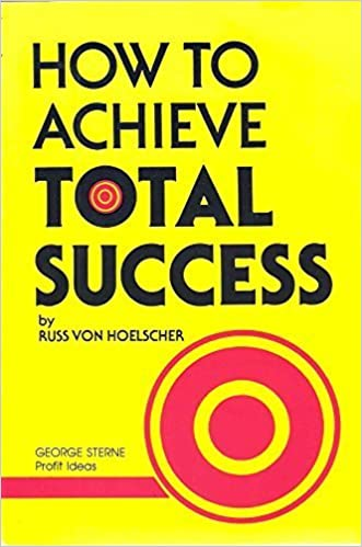 Book How to Achieve Total Success: How to Use the Power of Creative Thought by Russ Hoelscher (1990-06-03)