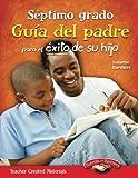 Septimo grado Guia del padre para el exito de su hijo (Spanish Version) (Building School and Home Connections) (Spanish Edition)