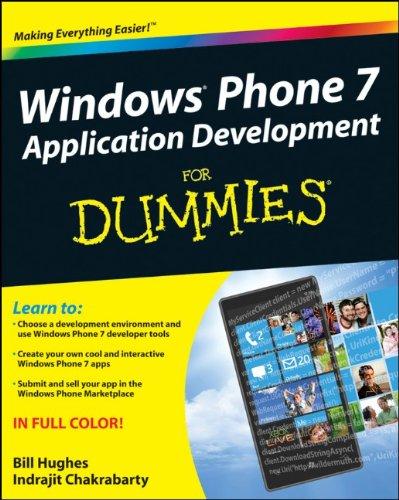 Windows Phone 7 Application Development For Dummies by Bill Hughes , Indrajit Chakrabarty, For Dummies
