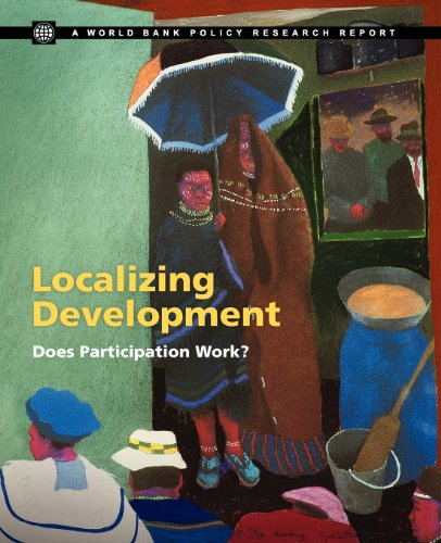 Localizing Development  Does Participation Work   Policy Research Reports