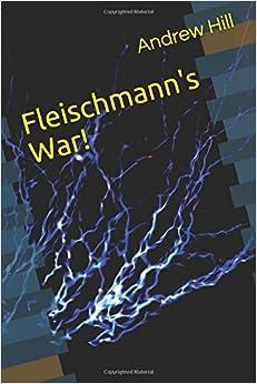 Book Fleischmann's War!