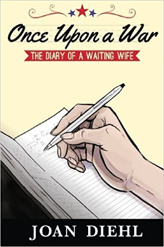 Book Once Upon a War: The Diary of a Waiting Wife by Joan Diehl (2013-11-15)