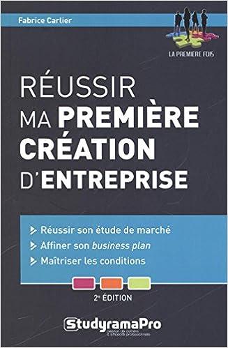 Téléchargez des manuels d'allemand gratuits Réussir ma première création d'entreprise by Fabrice Carlier en français iBook
