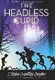 The Headless Cupid, Zilpha Keatley Snyder, 1416995323