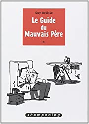 Le guide du mauvais père tome 1