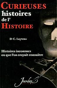 Curieuses histoires de l'histoire par Daniel-Charles Luytens