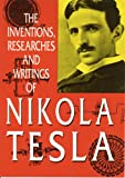 Inventions, Researches and Writings of Nikola Tesla, Thomas Commerford Martin, 1893817024