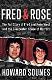#1: Fred & Rose: The Full Story of Fred and Rose West and the Gloucester House of Horrors