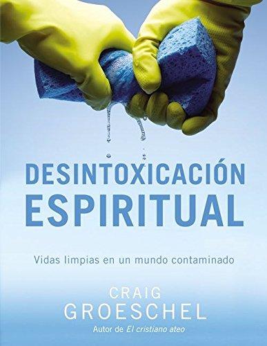 Desintoxicación espiritual: Vidas limpias en un mundo contaminado (Spanish Edition) PDF