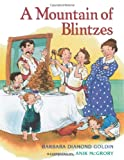 Image: A Mountain of Blintzes, by Barbara Diamond Goldin, Anik McGrory. Publisher: Two Lions; Reprint edition (March 1, 2010)