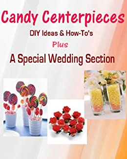 Wondrous Candy Centerpieces Easy Diy Candy Centerpiece Candy Bouquet Ideas For Weddings Holidays And More Interior Design Ideas Apansoteloinfo