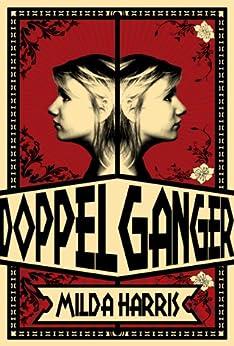 Doppelganger (The Doppeglangers Book 1) by [Harris, Milda]