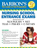 Nursing School Entrance Exams, 4th Edition (Barron's Nursing School Entrance Exams)
