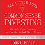 #7: The Little Book of Common Sense Investing: The Only Way to Guarantee Your Fair Share of Stock Market Returns, 10th Anniversary Edition