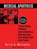 Image de Medical Apartheid: The Dark History of Medical Experimentation on Black Americans from Colonial Times to the Present