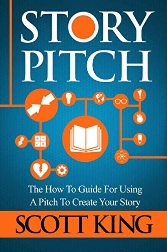 Book Depository Story Pitch: The How To Guide For Using A Pitch To Create Your Story (Writer to Author) (Volume 2) by Scott King.pdf
