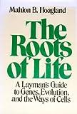 The Roots of Life, Mahlon B. Hoagland, 0395258111