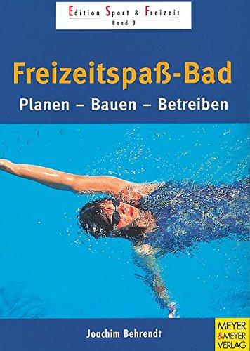 freizeitspass-bad-planen-bauen-betreiben-edition-sport-freizeit