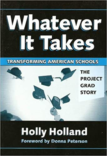 Image result for Whatever it Takes: Transforming American Schools: the Project GRAD Story by Holly Holland