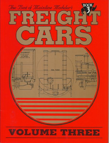 Mainline Modeler - Best of Mainline Modeler's: Freight Cars Book 3, Volume Three