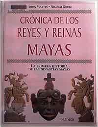 Cronica De Los Reyes Y Reinas Mayas: Amazon.es: Martin, Simon: Libros