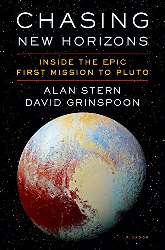 Chasing New Horizons: Inside the Epic First Mission to Pluto David New Book