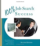 By Amy (Amy Solomon M.S. O.T.R) Solomon, Gwenn Wilson, Lori Tyler, Terry Taylor: 100% Job Search Success Second (2nd) Edition
