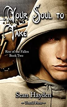 Your Soul to Take (Rise of the Fallen Book 2) by [Hayden, Sean]