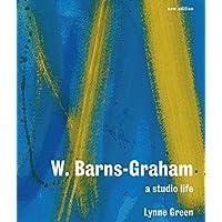 W. Barns-Graham: A Studio Life: A Studio Life: Second Edition