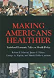 Making Americans Healthier: Social and Economic Policy as Health Policy (The National Poverty Center Seriesin Poverty and Public Policy), , 0871547481