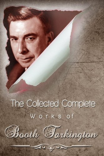 the-collected-complete-works-of-booth-tarkington-huge-collection-including-alice-adams-penrod-and-sa