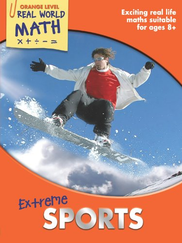 Extreme Sports: Exciting Real-Life Math Activities for Ages 8-12+ (Real World Math)