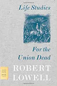 robert lowell for the union dead For the union dead text of the poem, materials for project subject--robert lowell's poem for the union dead group topic: how do sources outside the poem.