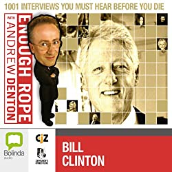 Enough Rope with Andrew Denton: Bill Clinton