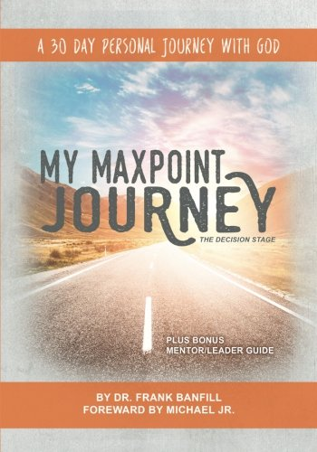 Download My Maxpoint Journey: The Decision Stage: A 30 Day Personal Journey with God (Volume 1) pdf epub