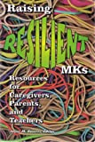 Raising Resilient MKs : Resources for Caregivers, Parents, and Teachers, , 1583310096