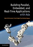 Building Parallel, Embedded, and Real-Time Applications with Ada Front Cover