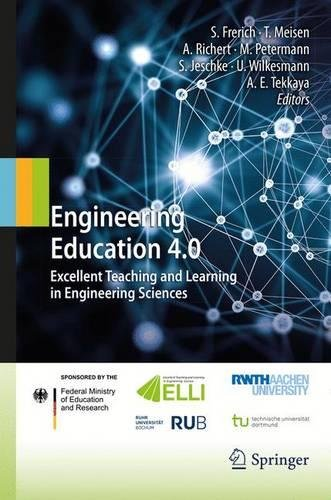 Engineering Education 4.0: Excellent Teaching and Learning in Engineering Sciences (English and German Edition)